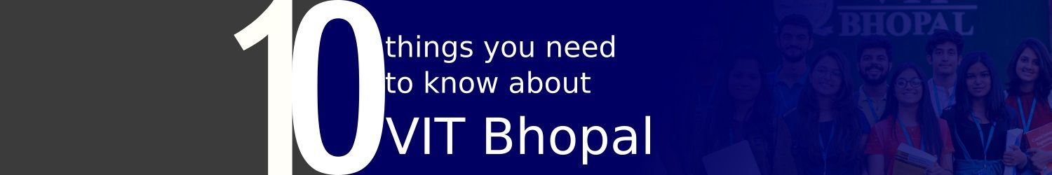VIT Bhopal  - Best University in Central India -  10thingsc